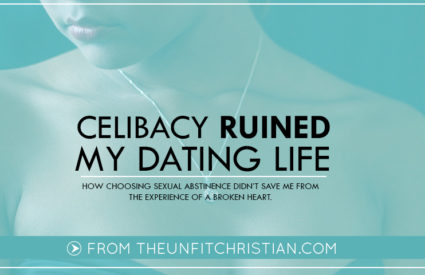 Celibacy Ruined My Dating Life