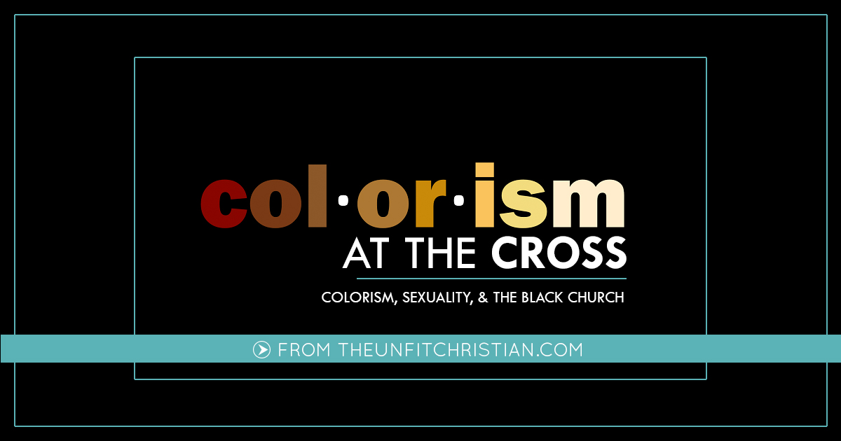 Colorism: The Dirty History of the Black Church – Unfit ...