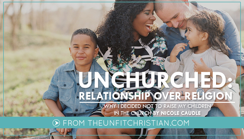 Why I've Decided to Raise Unchurched Children
