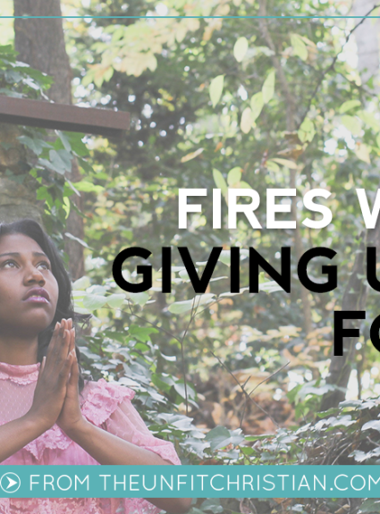Fires We Make: Why I'm Giving up Hell for Lent