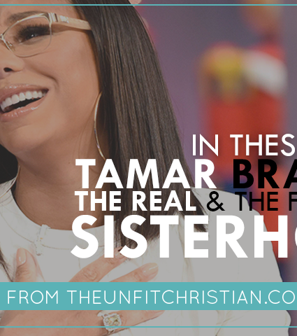 In These Streets: Tamar Braxton, The Real, & the Failure of Sisterhood