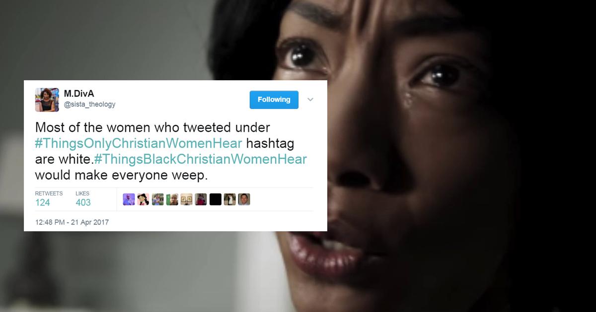 #ThingsOnlyBlackChristianWomenHear